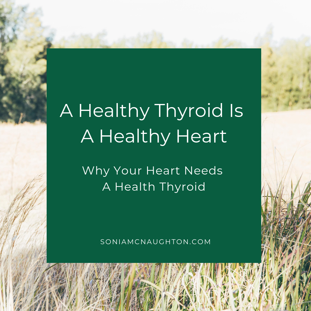 healthy-thyroid-healthy-heart-sonia-mcnaughton-naturopath-nutritionist-newcastle-thyroid-womens-health-hormones-mayfield.png