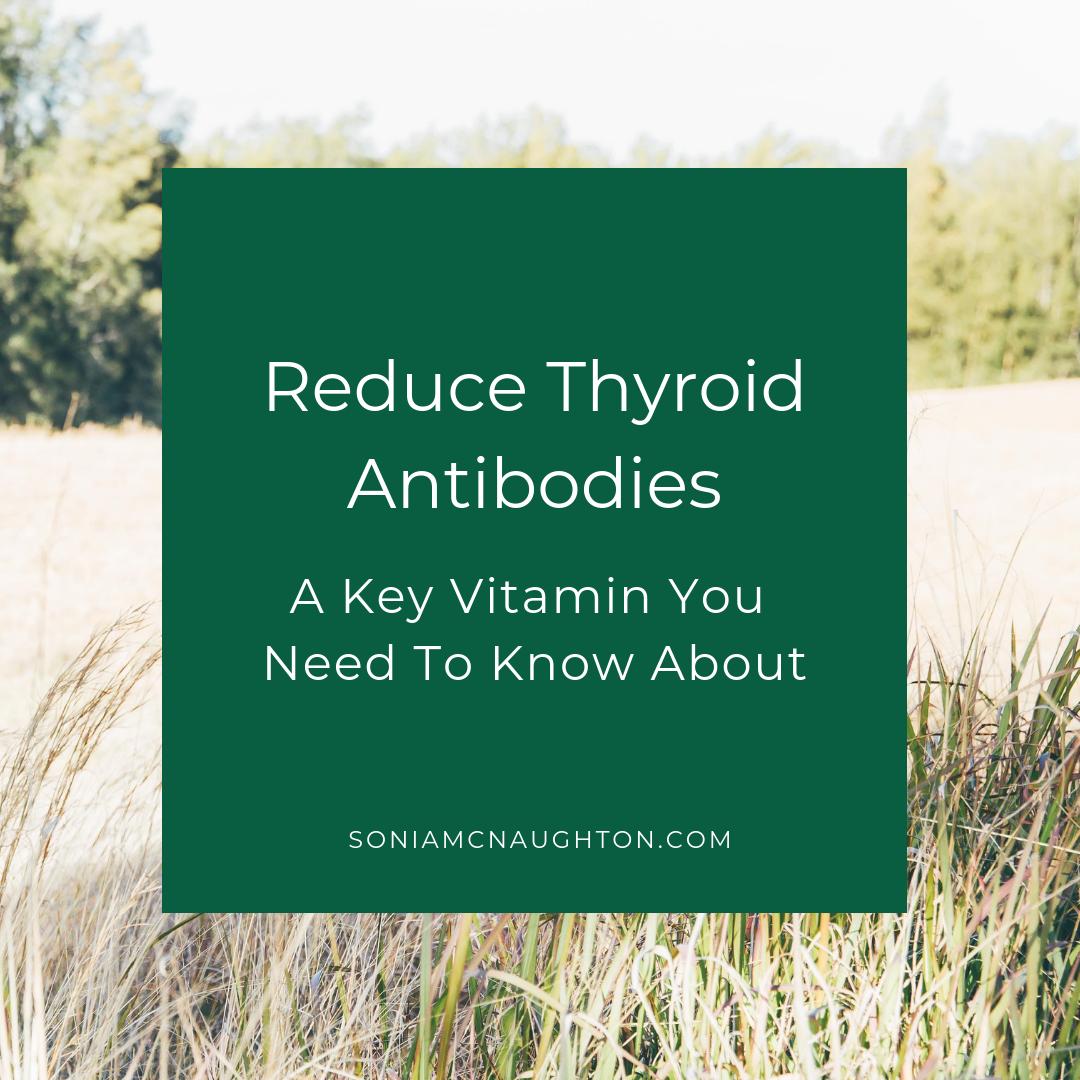 reduce-thyroid-antibodies-sonia-mcnaughton-naturopath-nutritionist-newcastle-thyroid-womens-health-hormones-mayfield.png