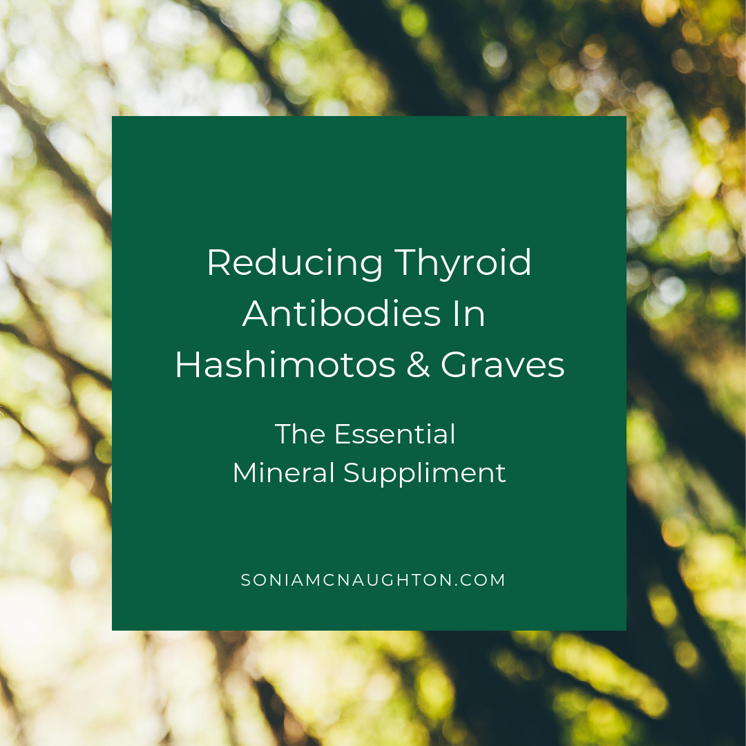 reducing-thyroid-antibodies-sonia-mcnaughton-naturopath-nutritionist-newcastle-thyroid-womens-health-hormones-mayfield.png