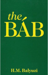 """""""The Báb: The Herald of the Day of Days"""""""