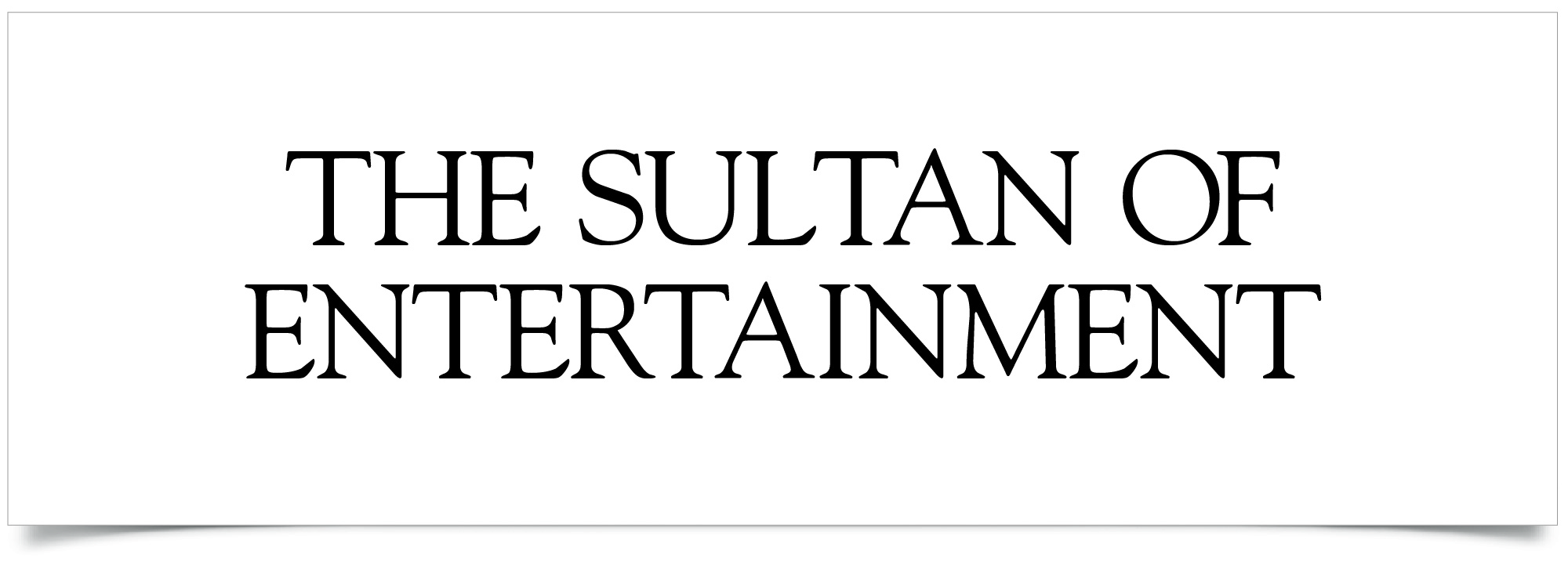 The Sultan of Entertainment-10.jpg