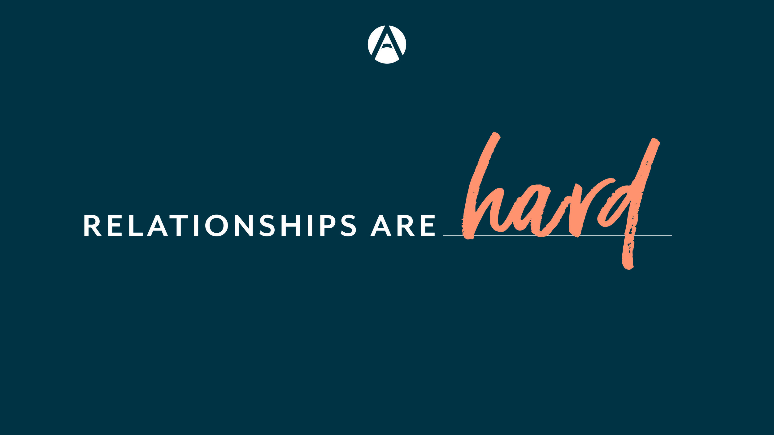 "Relationships Are Hard - ""Relationships Are Hard"" is a 3 week series on who we are in Jesus and how that affects all of our relationships."
