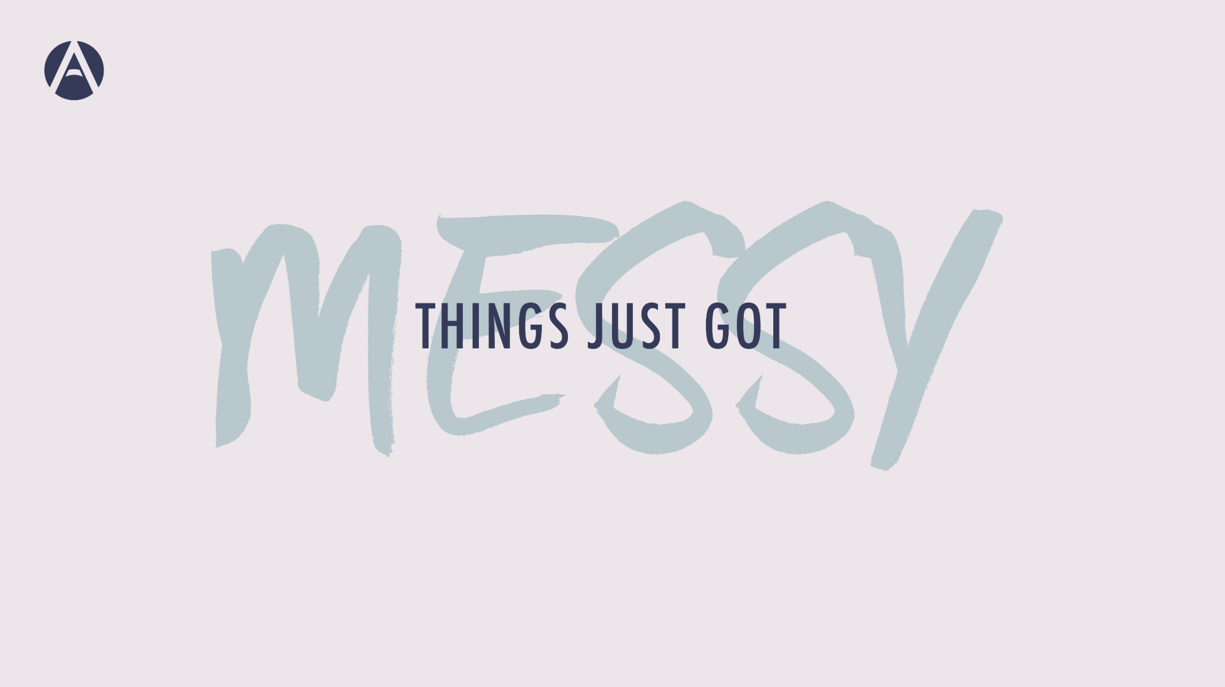 Things Just Got Messy - We're walking through the first 12 chapters of the book of Acts, observing what happened next after Jesus was resurrected. The theme: the Church is made of people, and that makes it messy.