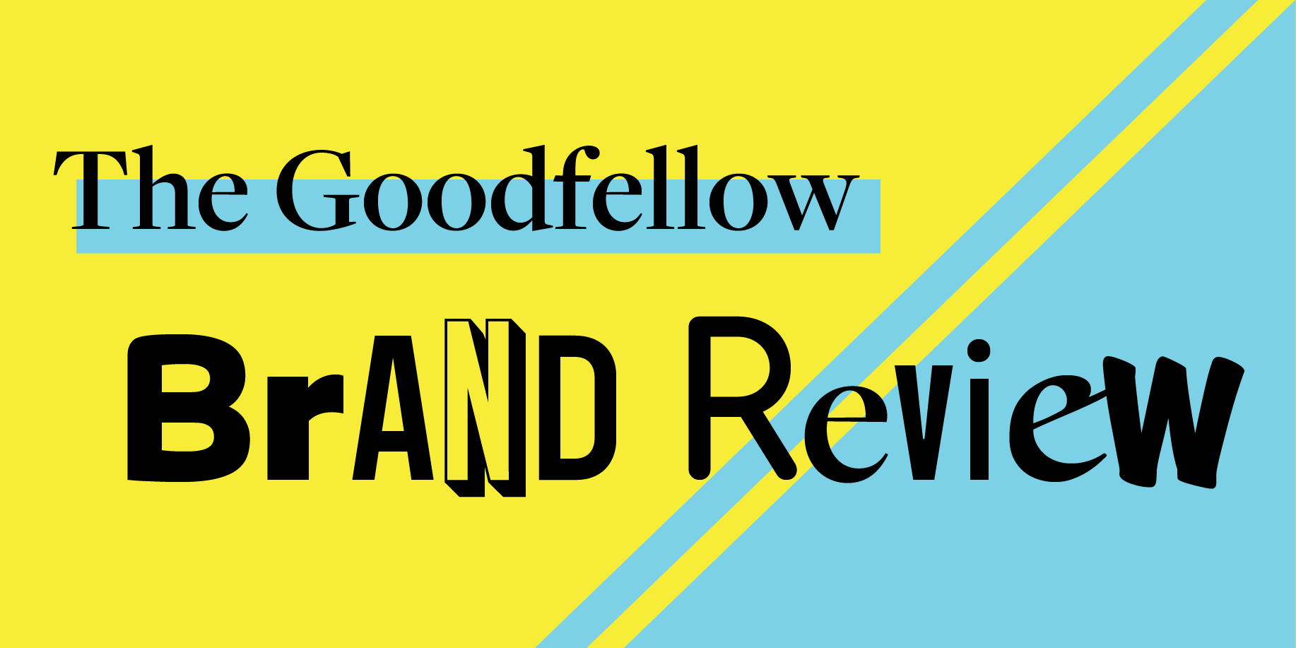 Brand Review - Showcasing the best in Branding, Copy, Design.