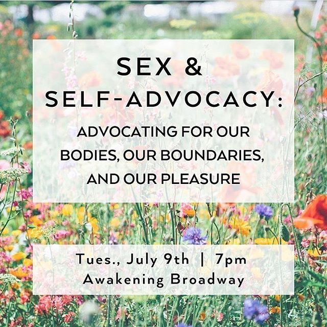 """Heyy check out this cool workshop I am going to be facilitating at @awakeningboutique on Tuesday, July 9th!✨✨ . Sex & Self-Advocacy: During this two-hour workshop, we will discuss anatomy, communication, exploring pleasure, trusting ourselves, and setting boundaries. Communicating what we need can take practice, and the first step is listening to our bodies in everyday moments. We will build tools for navigating medical settings, relationships, sex, and other spaces where self-advocacy can be a powerful tool for identifying what we want, what we need, and how we deserve to be treated.✨. . """"Get tickets"""" in bio to register! Share with your colorado friends. See you there :) ♥️✨"""