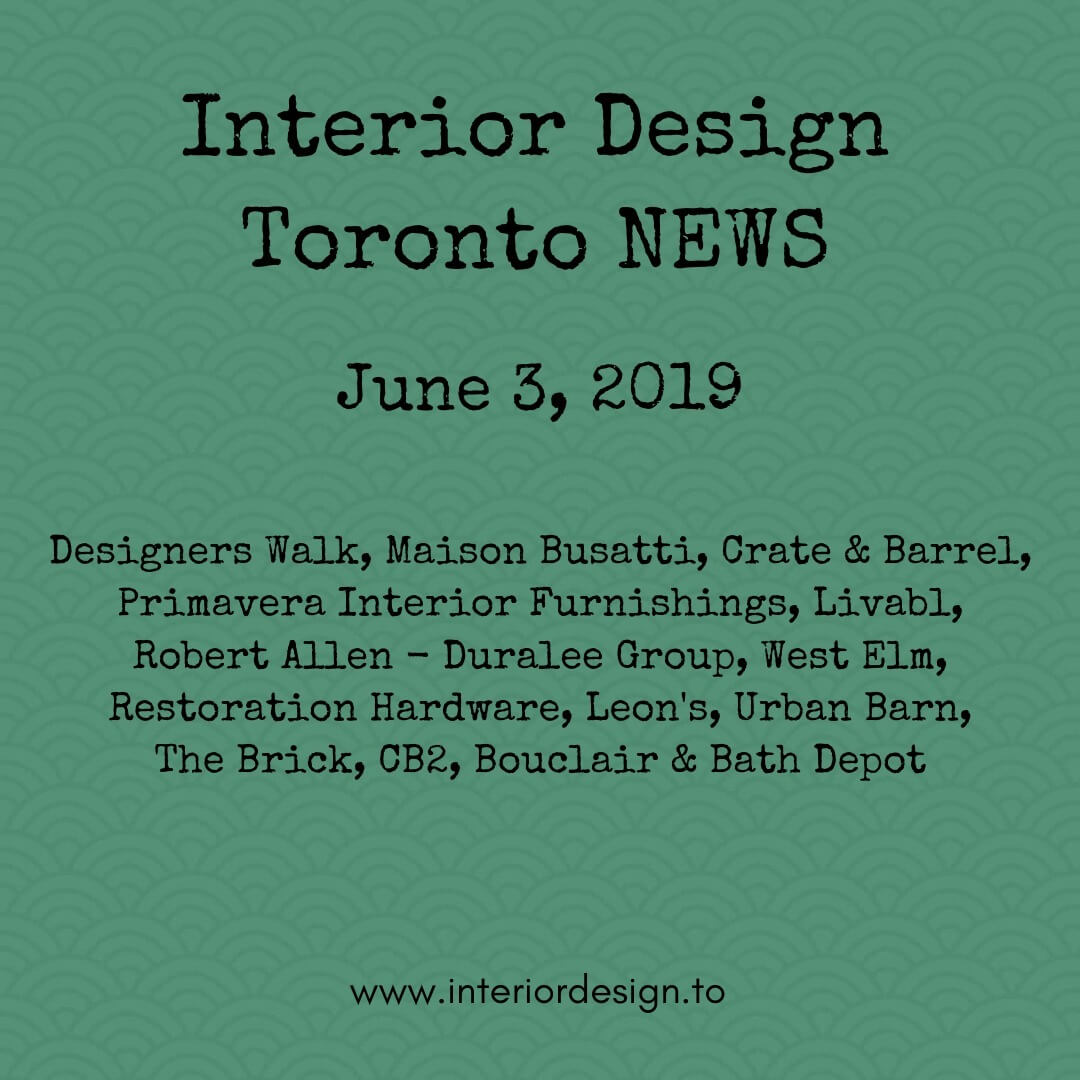interior design toronto news june 3 2019