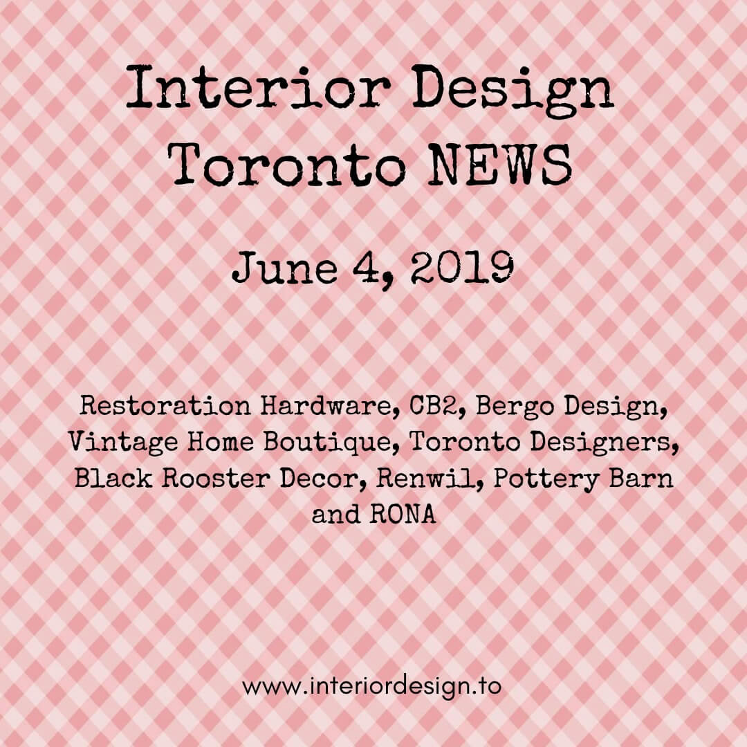 interior design toronto news june 4 2019