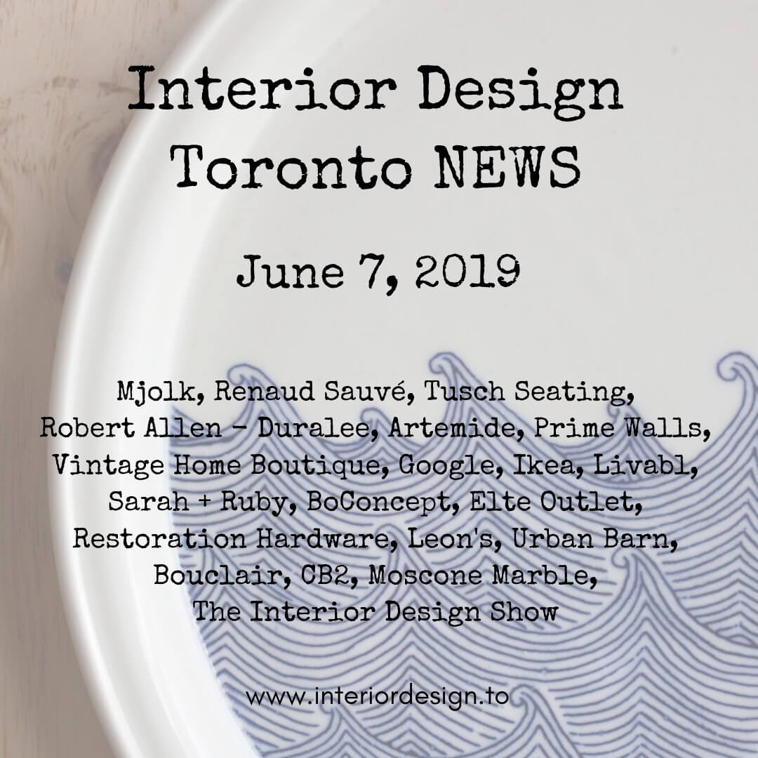 toronto interior design news june 7
