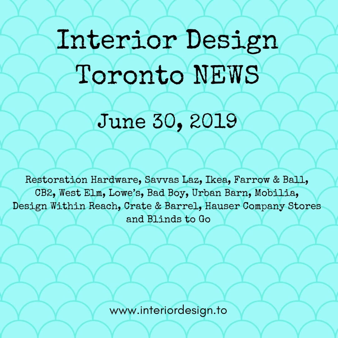 interior design toronto - Restoration Hardware, Savvas Laz, Ikea, Farrow & Ball,  CB2, West Elm, Lowe's, Bad Boy, Urban Barn, Mobilia,  Design Within Reach, Crate & Barrel, Hauser Company Stores, Blinds to Go