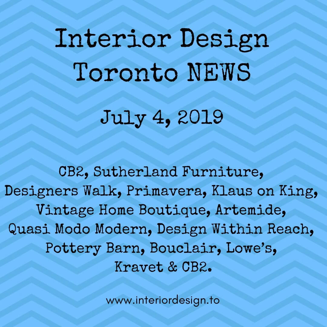CB2, Sutherland Furniture, Designers Walk, Primavera, Klaus on King, CB2, Vintage Home Boutique and Artemide.  Sales are ongoing at Quasi Modo Modern, Design Within Reach, CB2, Pottery Barn, Bouclair, Lowe's, Kravet, CB2.