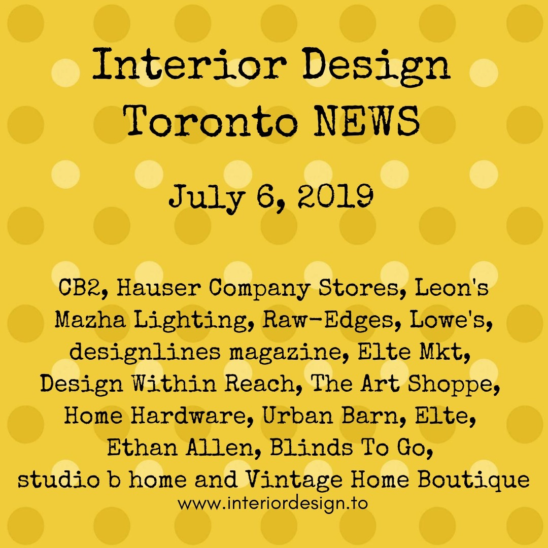 Toronto's interior design & home decor news is loaded with interior design & home decor tips, new products from CB2, Hauser Company Stores, Mazha Lighting, Raw-Edges and designlines agazine.  If that wasn't enough, there are a LOT of sales this weekend at Design Within Reach, The Art Shoppe, Loeon's, Lowe's, Home Hardware, Urban Barn, Elte, Ethan Allen, Elte Mkt, Blinds To Go, studio b home and Vintage Home Boutique