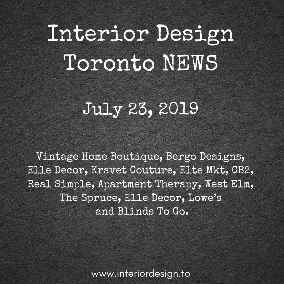 Today's interior design & home decor news showcases Vintage Home Boutique, Bergo Designs, Elle Decor, Kravet Couture, Elte Mkt, CB2, Real Simple, Apartment Therapy, West Elm, The Spruce, Elle Decor, Lowe's and Blinds To Go.