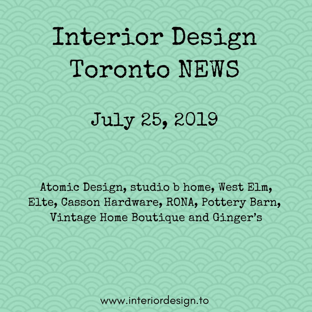 Toronto's interior design & home decor news -new products from Atomic Design, studio b home and West Elm. Sales at Elte, Casson Hardware, RONA, Pottery Barn, Vintage Home Boutique and Ginger's.