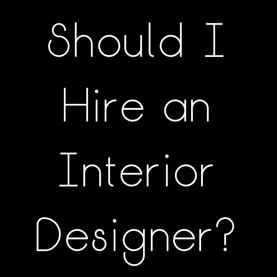 should i hire an interior designer