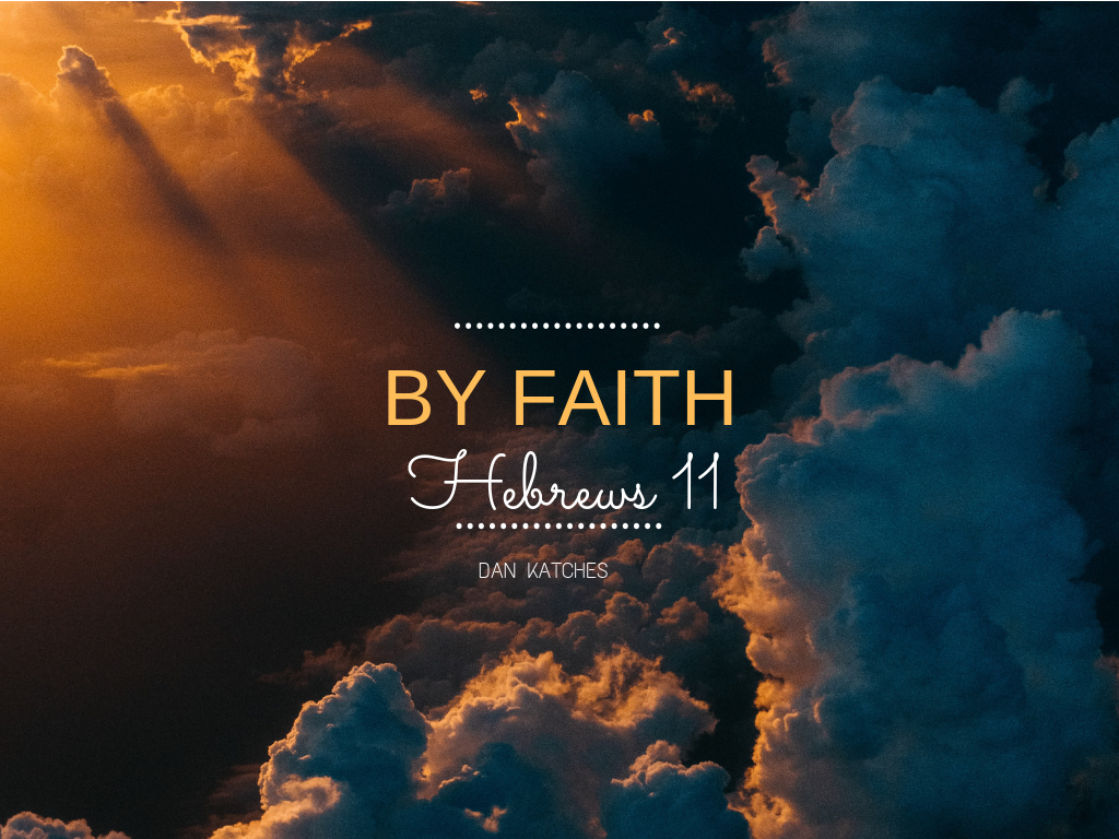 By Faith Hebrews 11.png