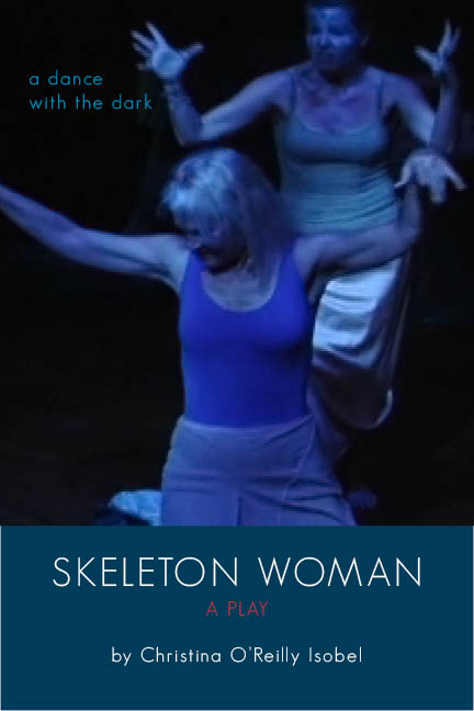 Skeleton Woman  by Christina Isobel