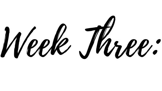 Week Three_.png