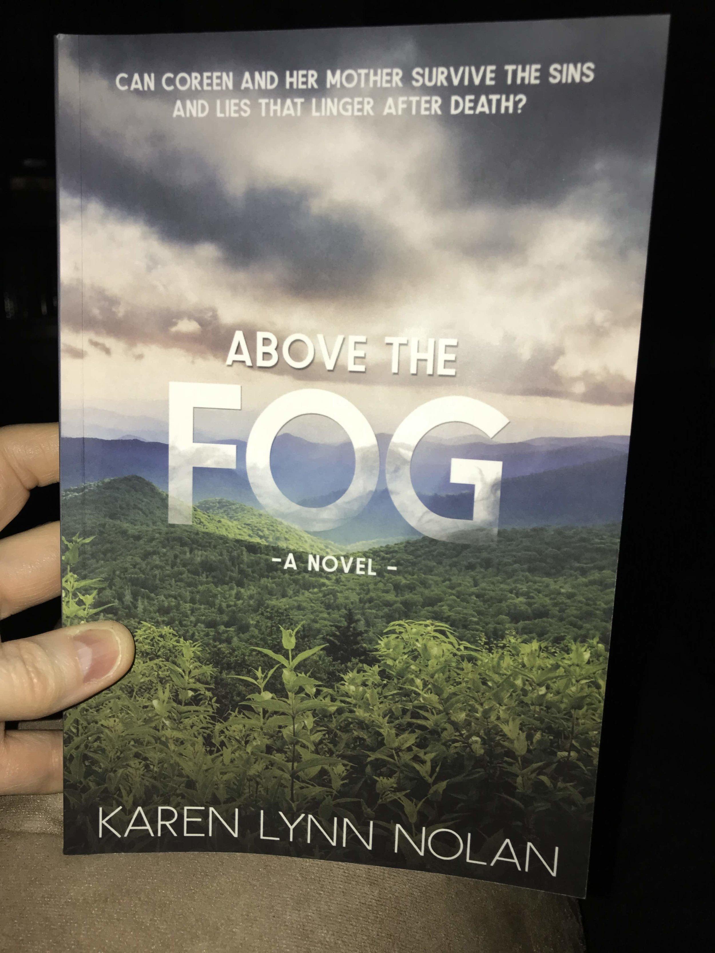 Above the Fog by Karen Lynn Nolan  Photograph by Patricia Tiffany Morris