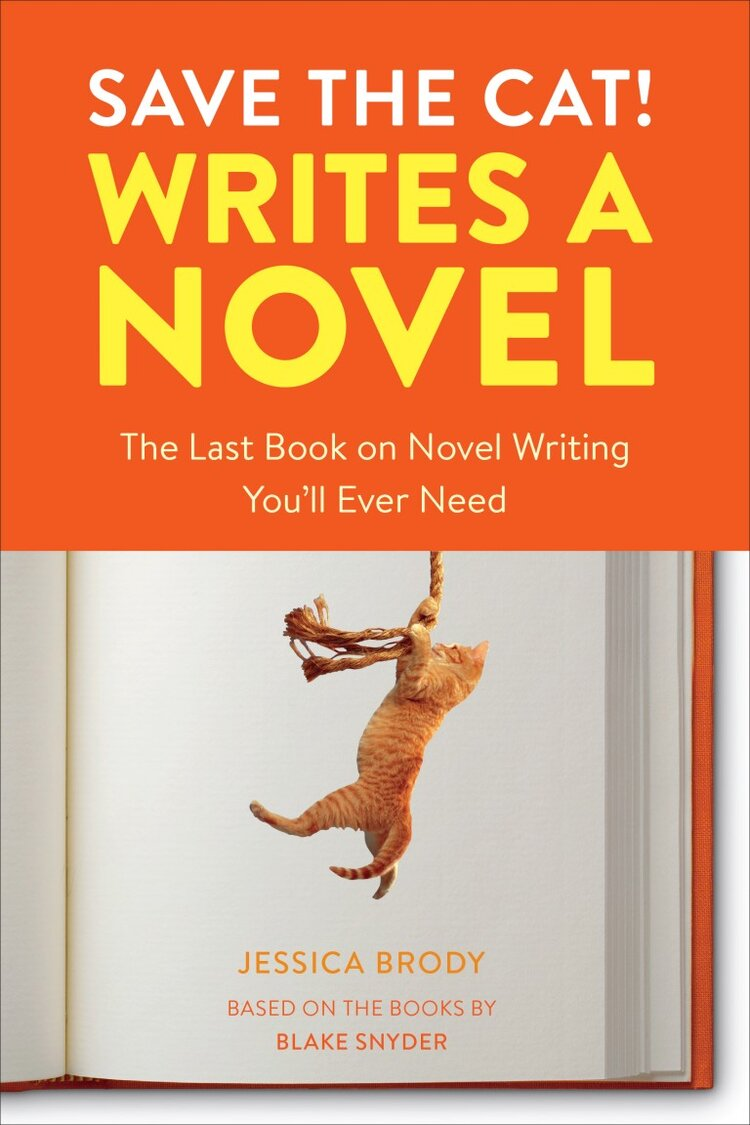 Save the Cat Writes a Novel by Jessica Brody