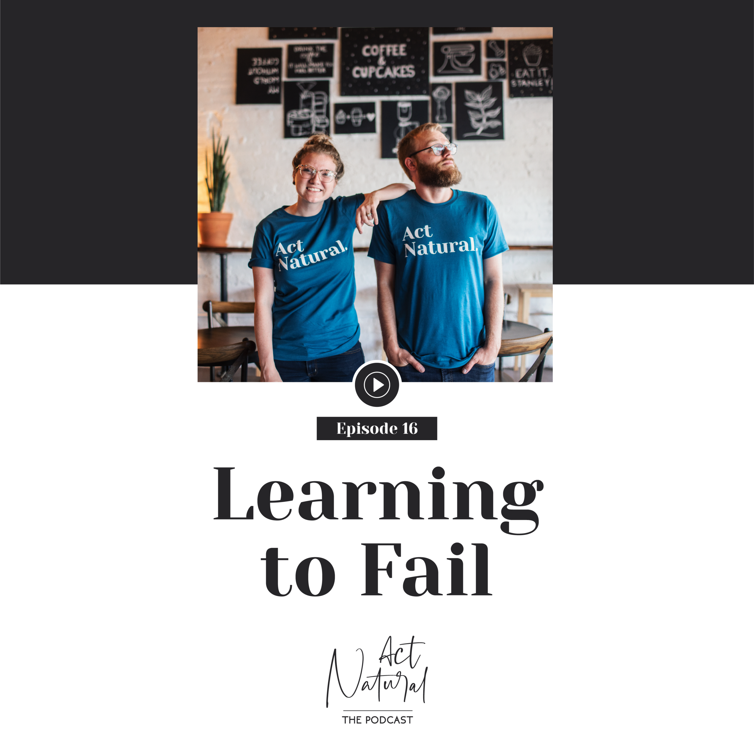 Act Natural Learning How to Fail