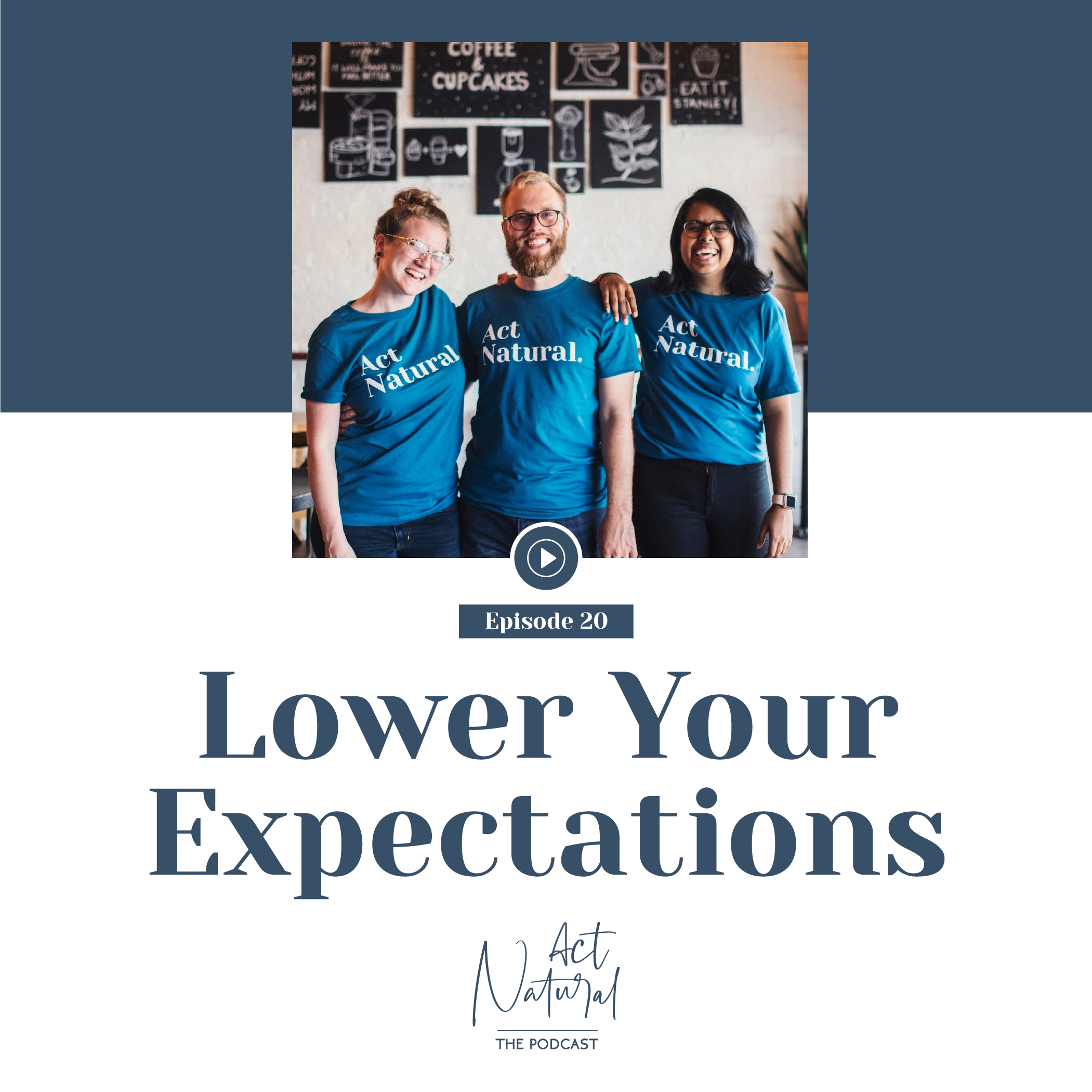 Episode 20: Lower Your Expectations