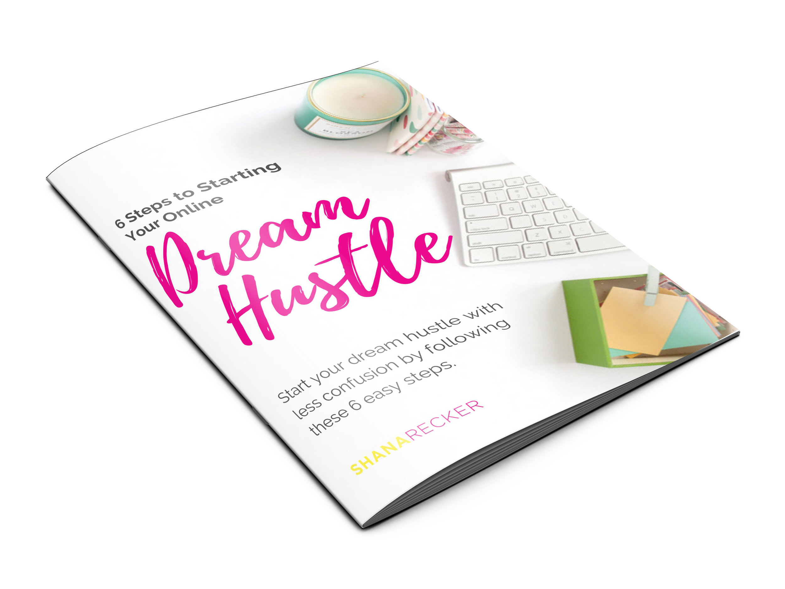How to start your dream hustle online - This free guide takes the confusion and frustration out of starting your business online.