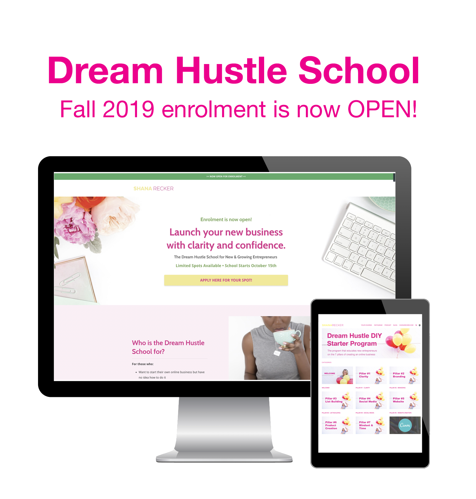 Apply for your spot in the Dream Hustle School - My Group Coaching Program that personally supports you in building the digital foundation and strategy for your new online business.We get started October 15th, 2019!LEARN MORE HERE