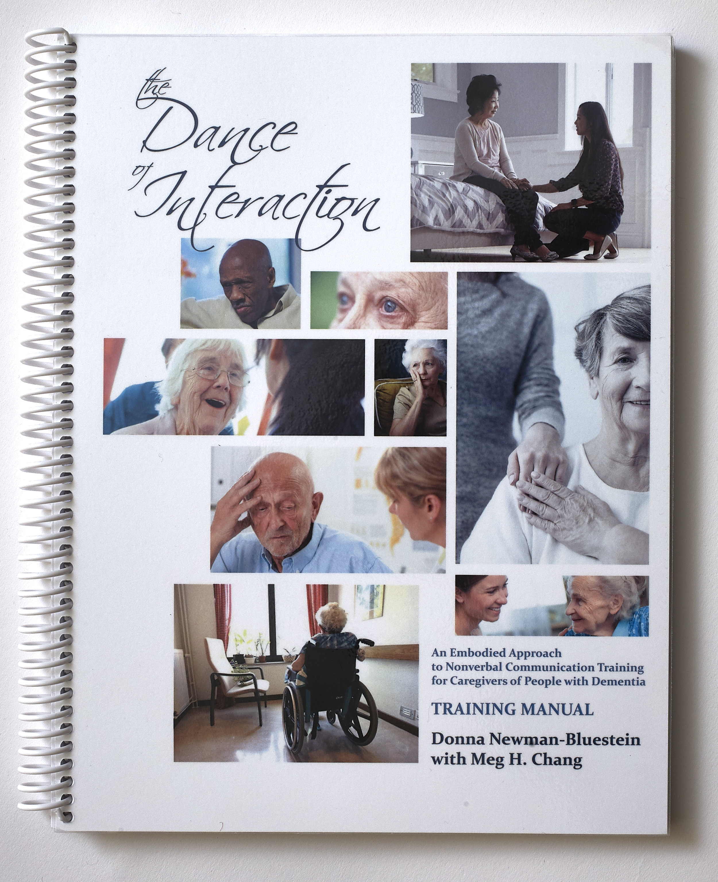 Dance of Interaction Manual - The Dance of Interaction: An Embodied Approach to Nonverbal Communication Training for Caregivers of People with Dementia
