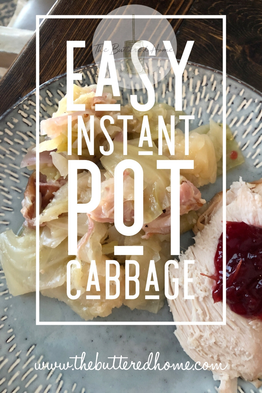 How to make the easiest cabbage, in your Instant Pot!