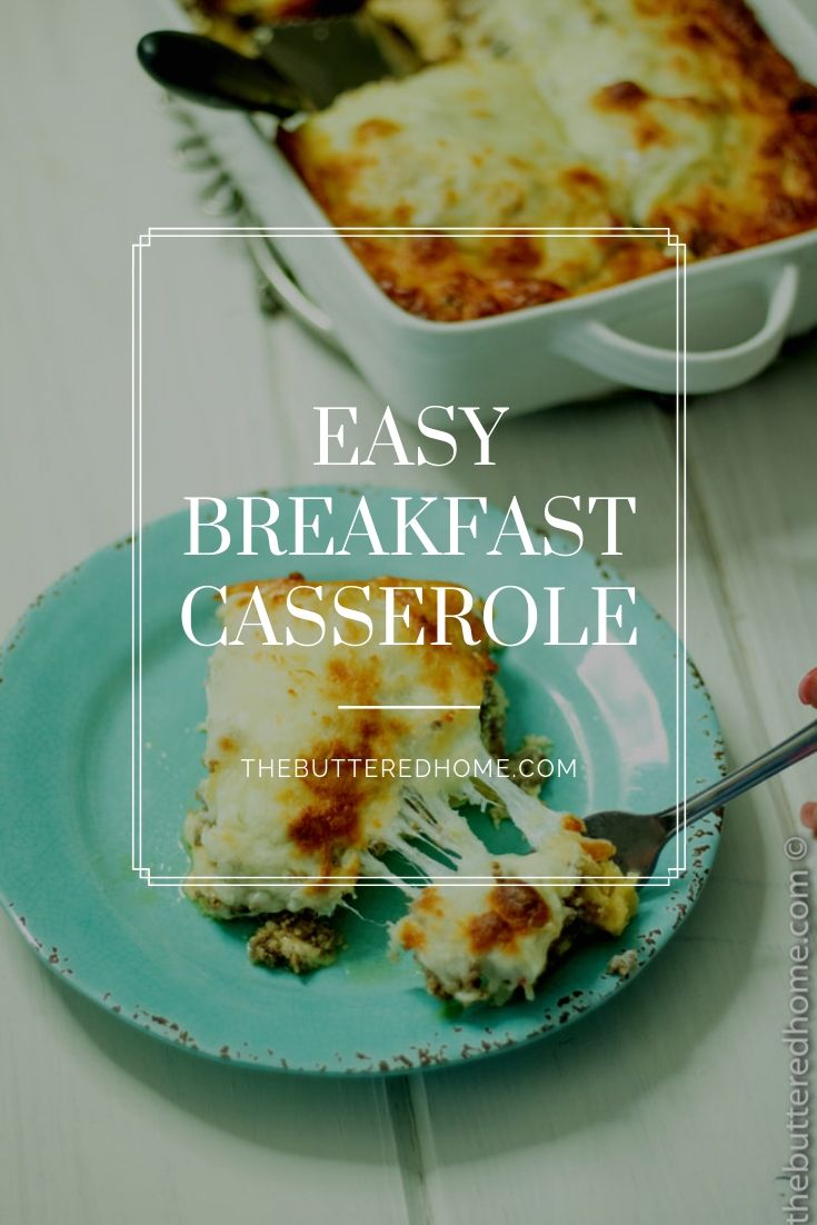 Easy Breakfast Casserole, a quick and simple favorite at The Buttered Home. You can whip this up on Christmas Eve and have breakfast done in 25 minutes. It is also a great weeknight dinner favorite at our house. Lots of cheese, sausage and a biscuit bottom that will become a favorite in your house too.