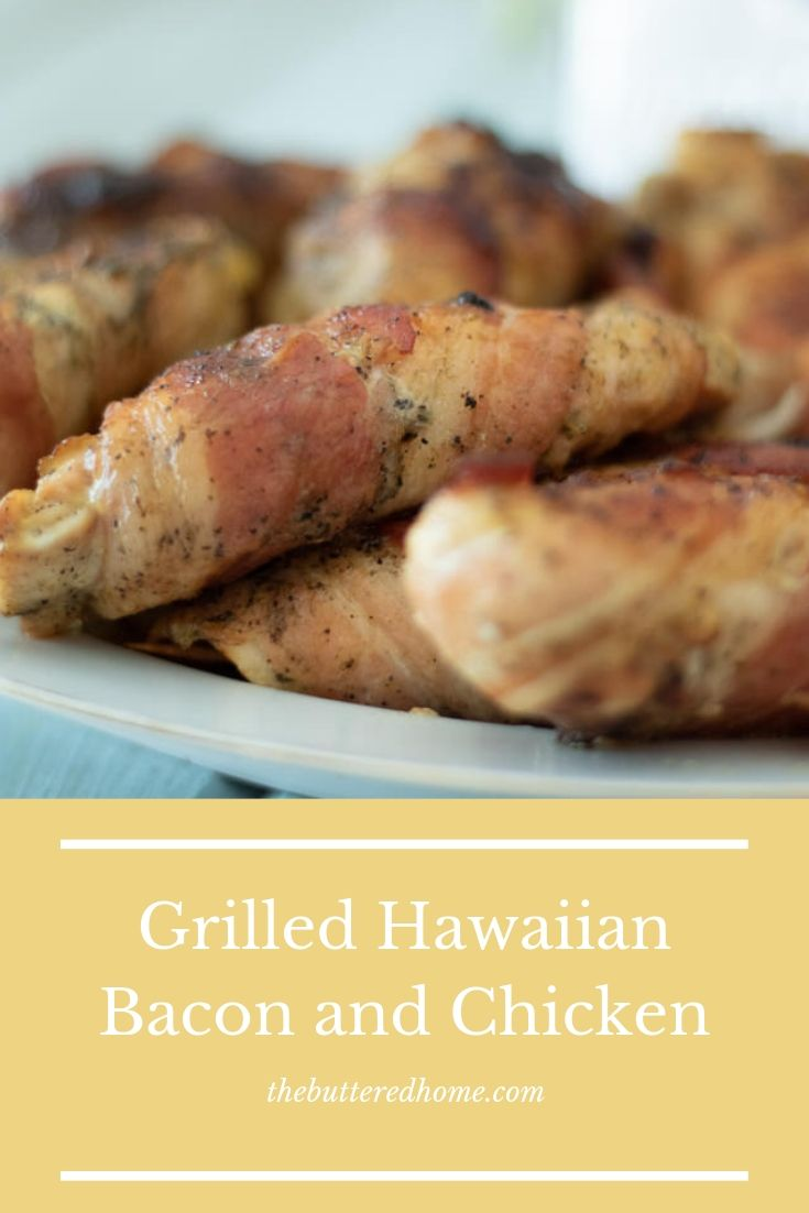 Grilled Hawaiian Bacon and Chicken.jpg
