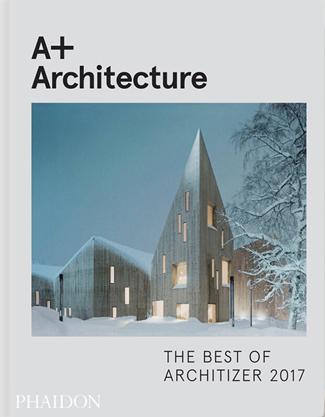 A+ Architecture - The Best of Architizer 2017