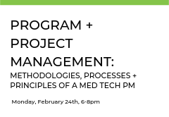 In this class, participants will learn basic project, program, and portfolio management tools brought to you from a Med Tech point of view.