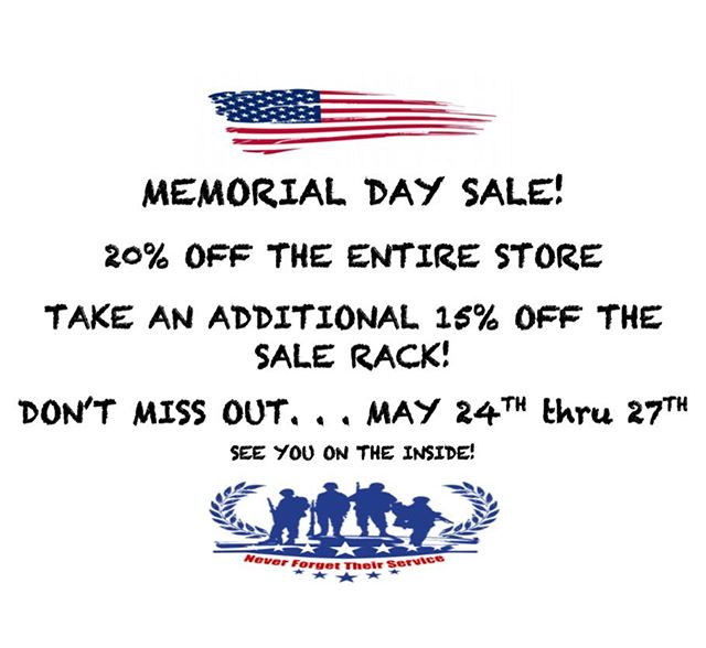 Memorial Day sale starts TODAY! Don't forget to give thanks and remember the brave men and women who serve our country! We SALUTE YOU!