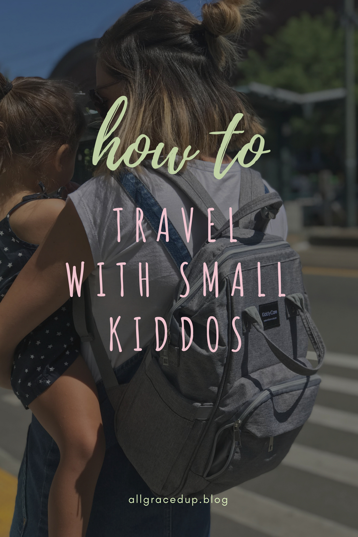 TRAVELING WITH KIDS BY ALL GRACED UP