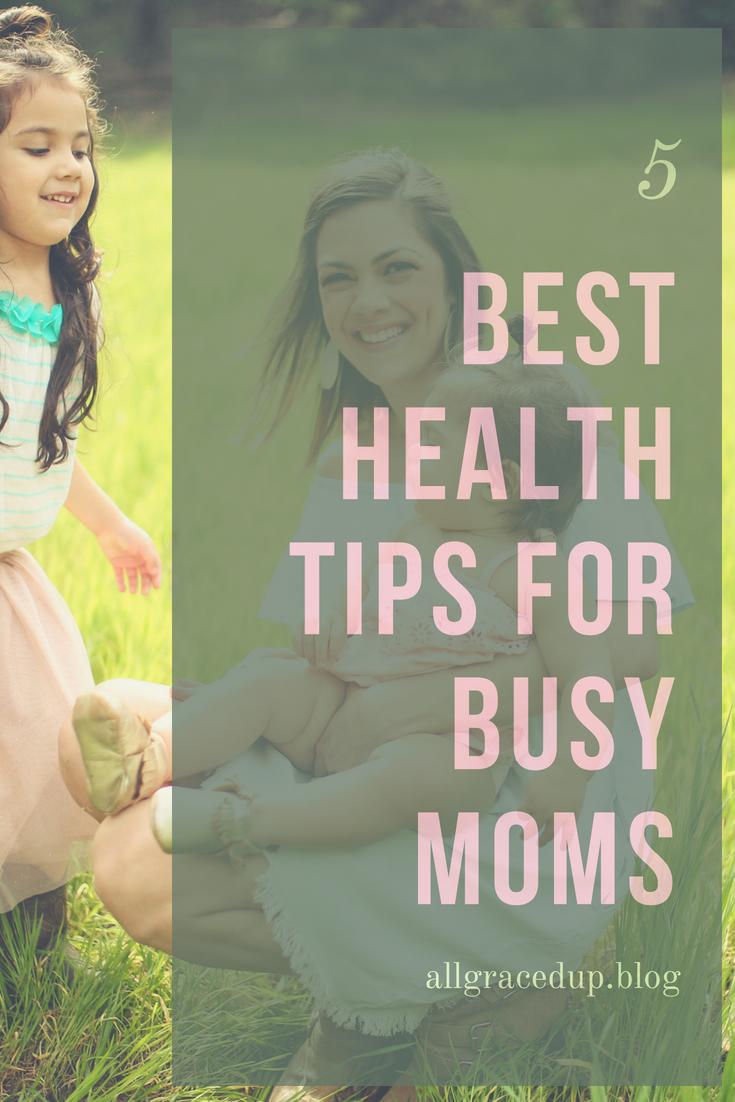 5 health tips for busy moms.jpg