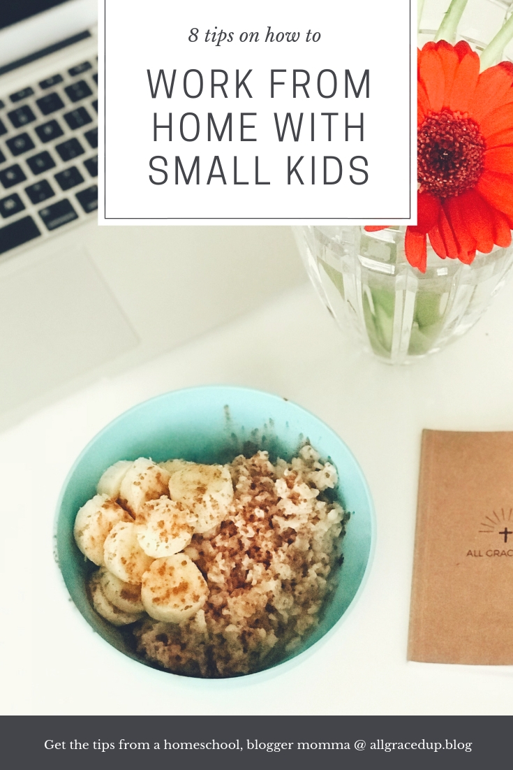 work from home with small kids by all graced up blog.jpg