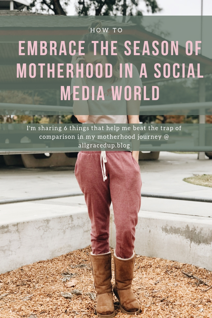 how to embrace the season of motherhood in a social media world.jpg
