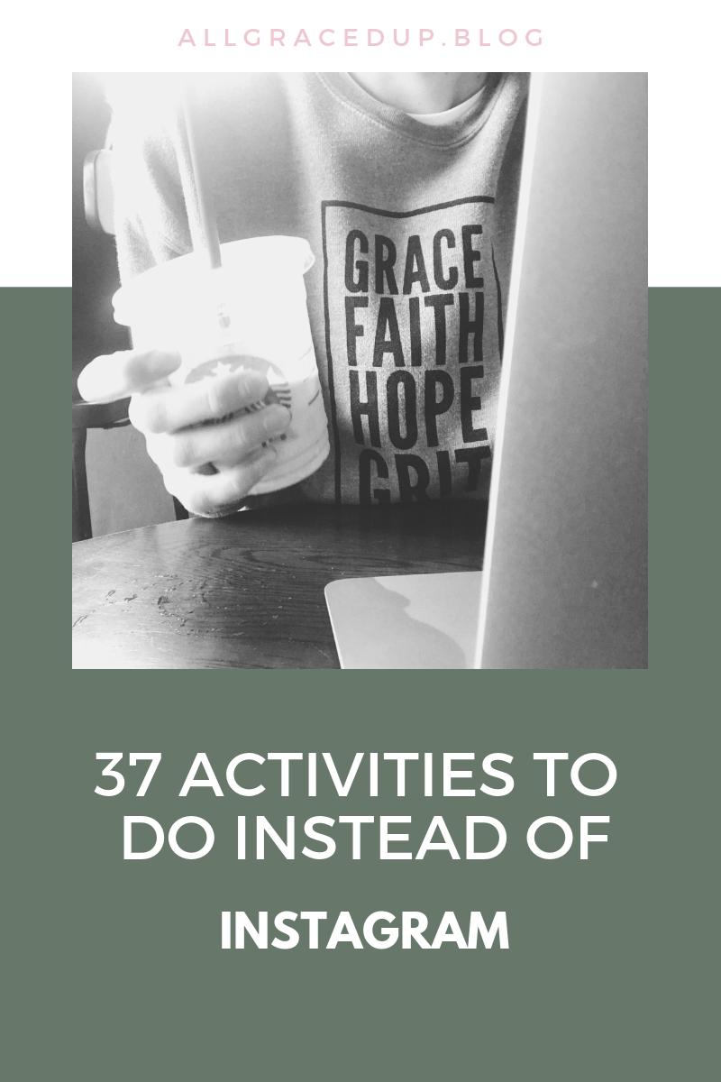 37 Activities to do instead of Instagram.jpg