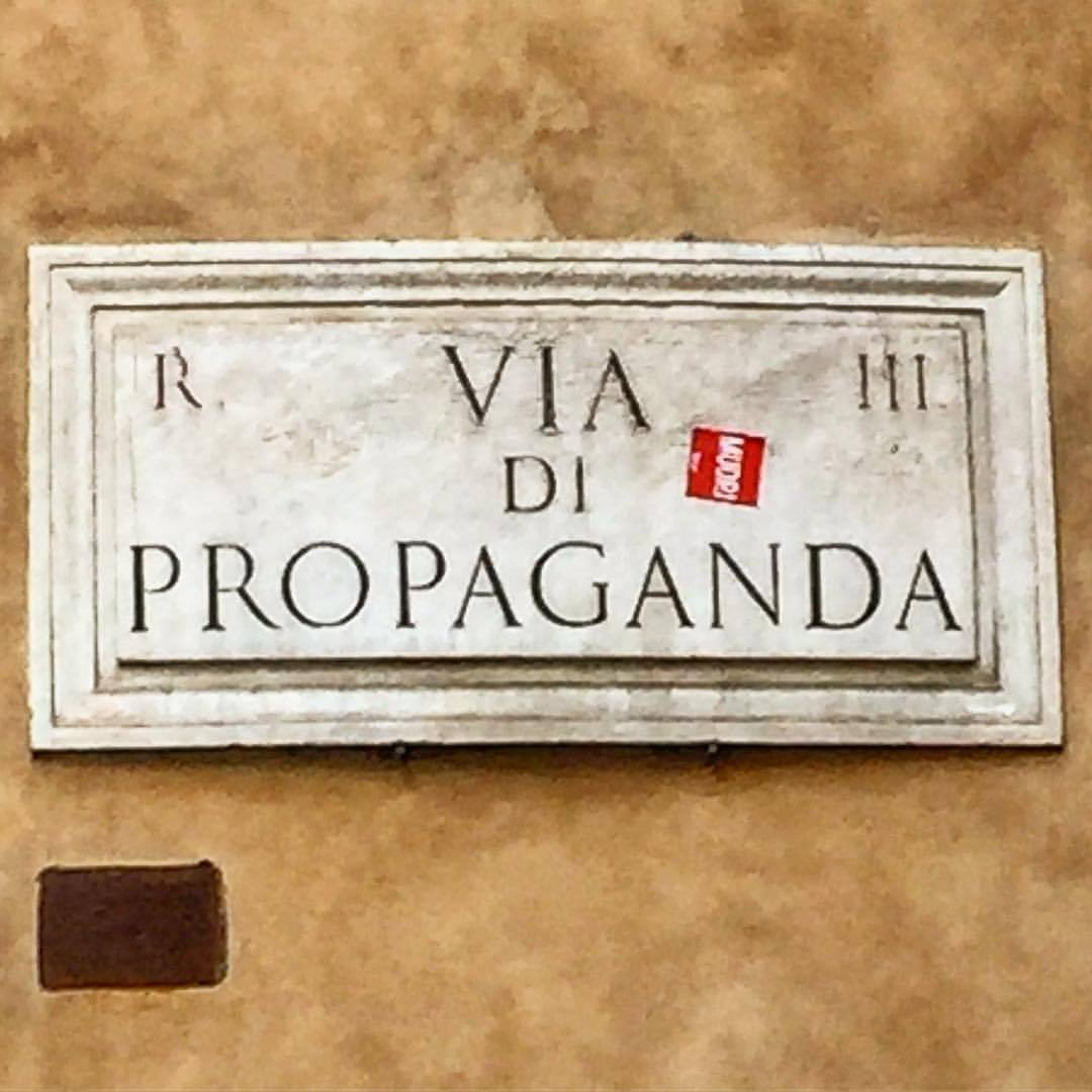 The term 'propaganda' apparently first came into common use in Europe as a result of the missionary activities of the Roman Catholic Church. In 1622 in Rome, Pope Gregory XV created the Congregation for the Propagation of the Faith, a commission tasked with spreading Christianity far and wide.  #italy #rome #fakenews  (at Rome, Italy)