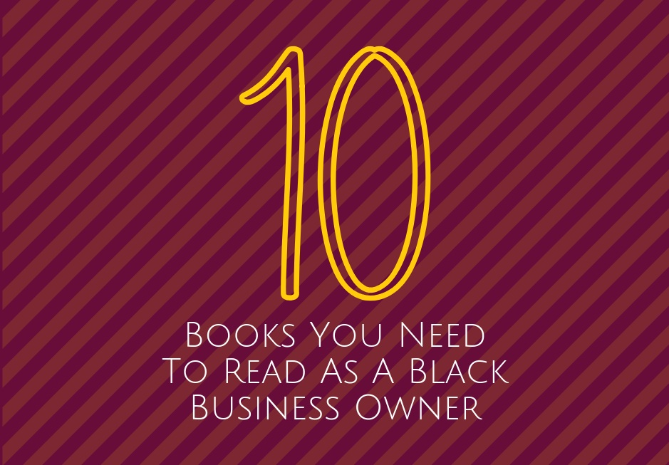 10+Books+You+Need+To+Read+As+A+Black+Business+Owner