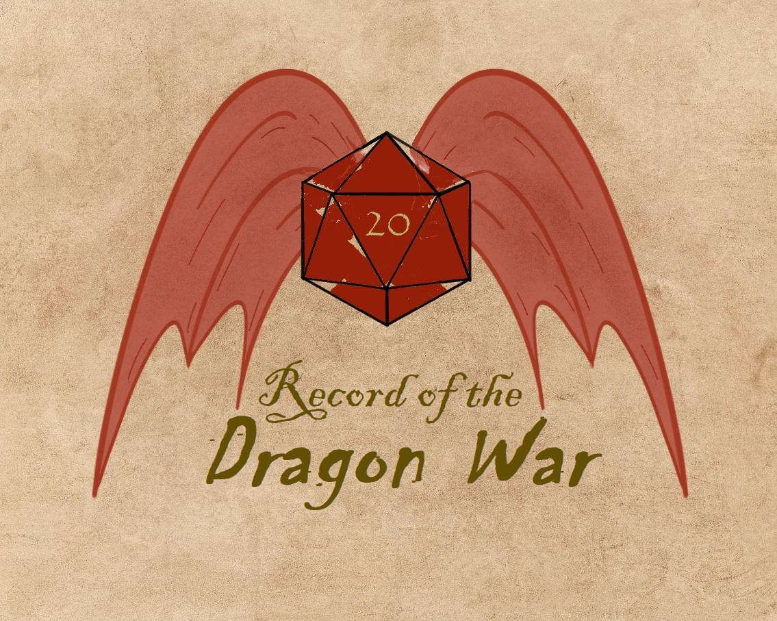 Record of the Dragon War  is our resident Dungeons & Dragons 5th Edition podcast, hosted and Dungeon Mastered by Reed. In the land of Uroko, torn apart by the generations of wars, history is formed before our very eyes. In this Dungeons and Dragons 5th Edition podcast, our heroes seek out fortune, honor, knowledge, and righteousness - and whatever it takes to live until the next day! Episodes release on Tuesdays!