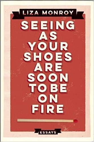 seeing as your shoes are soon to be on fire- essays.jpg