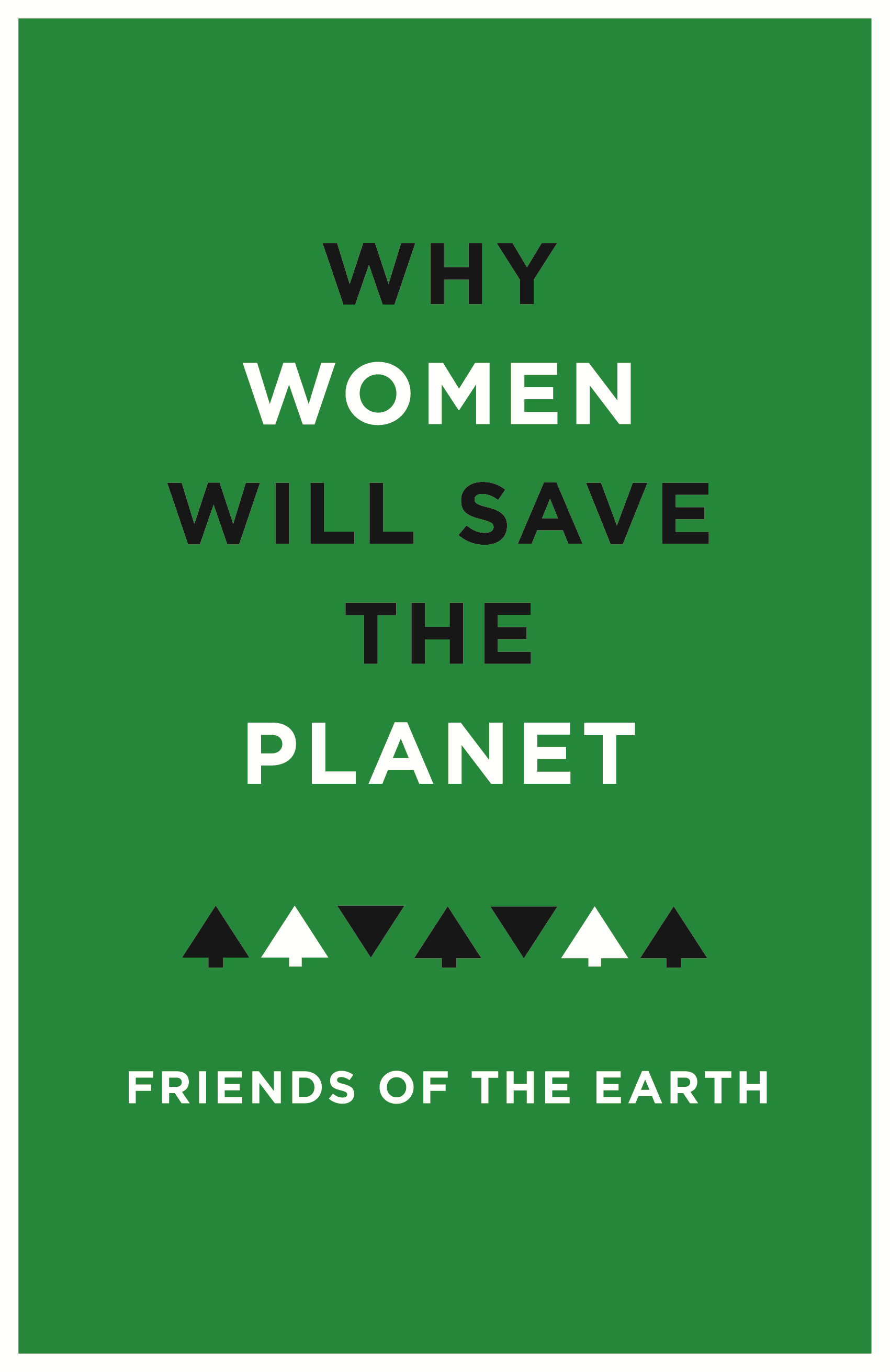 Why Women Will Save The Planet - Friends of The Earth