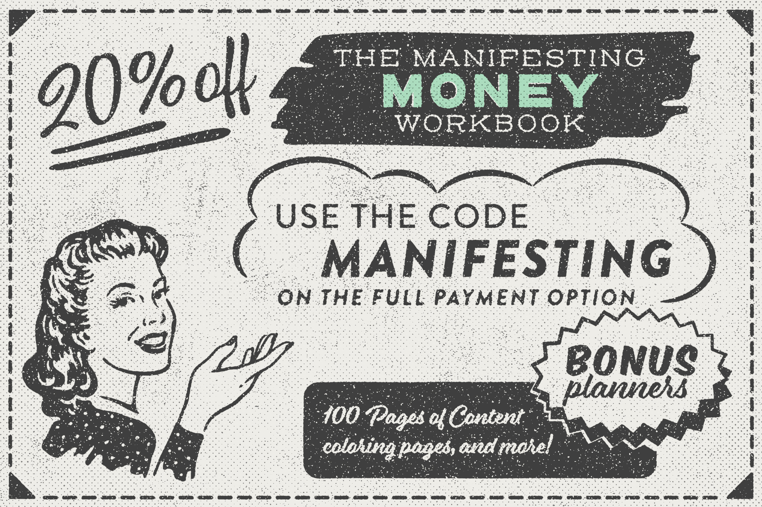 "Clip this coupon to get 20% off your Manifesting Money Workbook,  or just use the code ""manifesting"" at checkout ."