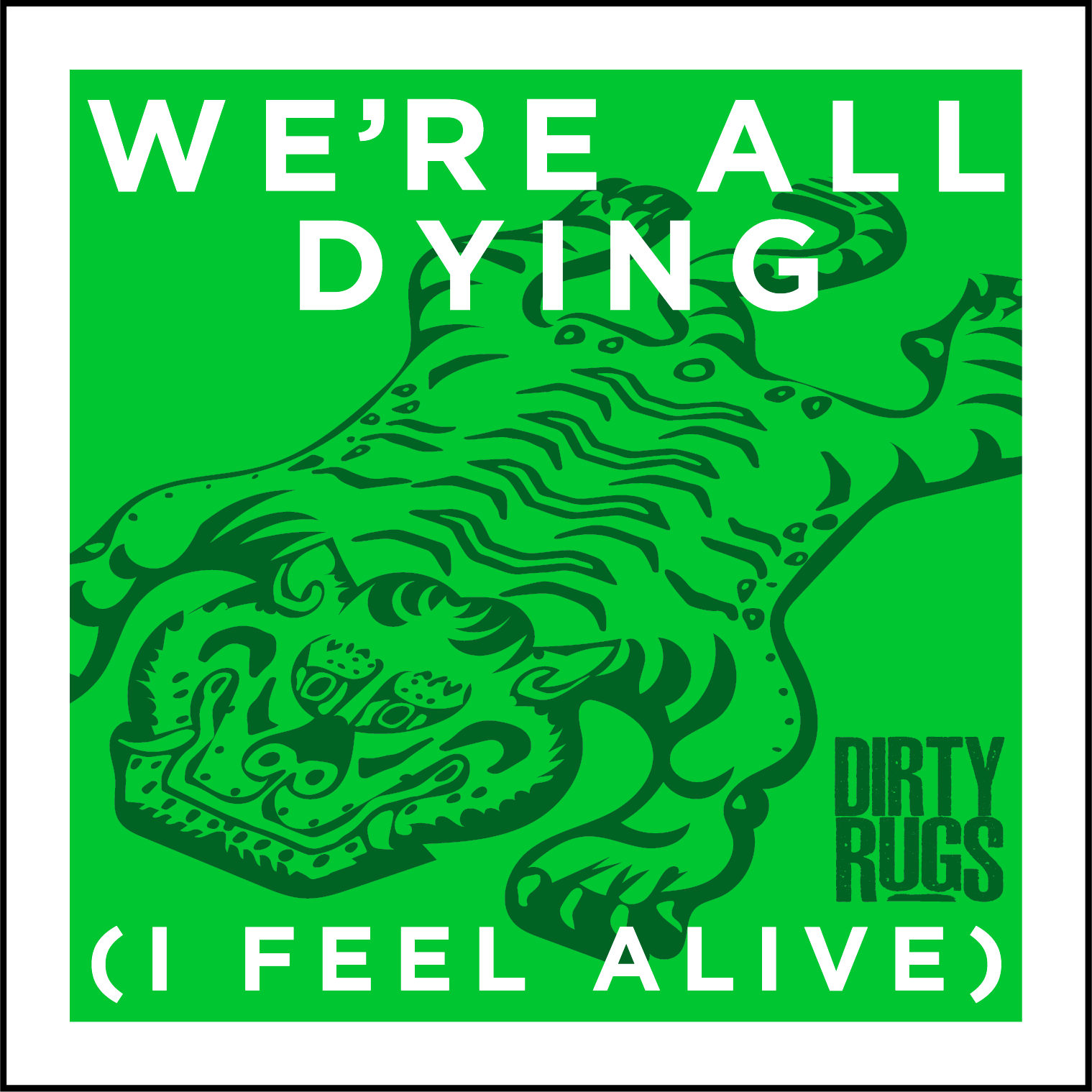 We're All Dying (I Feel Alive) cover border.png