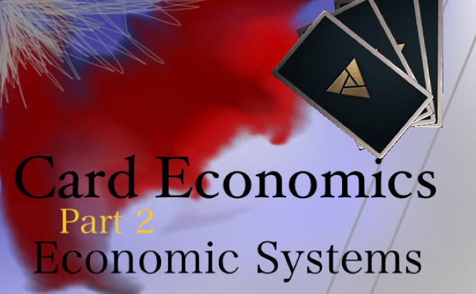 Card Economics 2: Economic Systems - How does the economy impact the game?Video/Article - Neon