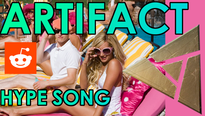 r/Artifact Parody Song - Get hyped for Artifact!Video - AngerMania