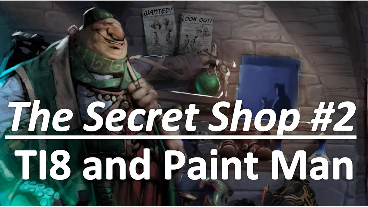 The Secret Shop: TI8 and Paint Man -