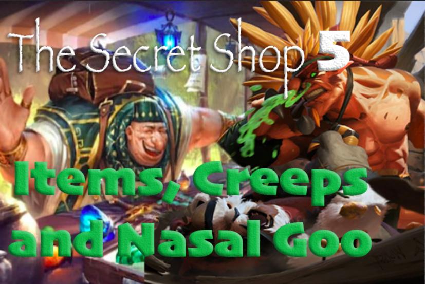 Items, Creeps, and Nasal Goo - Who doesn't like a little Nasal Goo?Podcast - Secret Shop - September 10, 2018